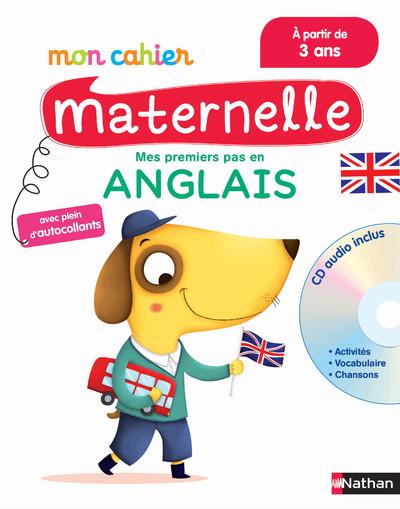 MON CAHIER MATERNELLE MES PREMIERS PAS EN ANGLAIS 3-6 ANS AVEC CD AUDIO