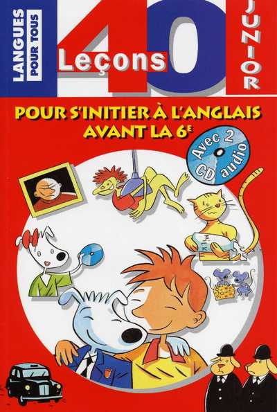 L'ANGLAIS EN 40 LE?ONS (40 LE?ONS JUNIOR) & CD