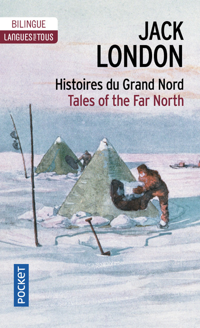 BILINGUE - HISTOIRES DU GRAND NORD/TALES OF THE FAR NORTH