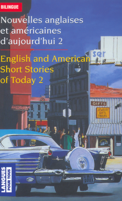NOUVELLES ANGLAISES ET AM?RICAINES D'AUJOURD'HUI2/ENGLISH AND AMERICAN SHORT STORIES OF TODAY 2