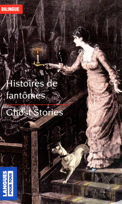 BILINGUE - HISTOIRES DE FANTOMES/GHOST STORIES