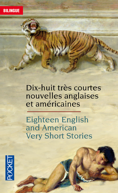 18 TRES COURTES NOUVELLES ANGLAISES ET AMERICAINES/ 18 ENGLISH AND AMERICAN VERY SHORT STORIES