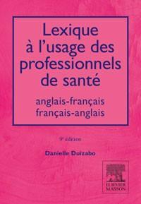 LEXIQUE ? L'USAGE DES PROFESSIONNELS DE SANT? - ANGLAIS-FRAN?AIS/FRAN?AIS-ANGLAIS