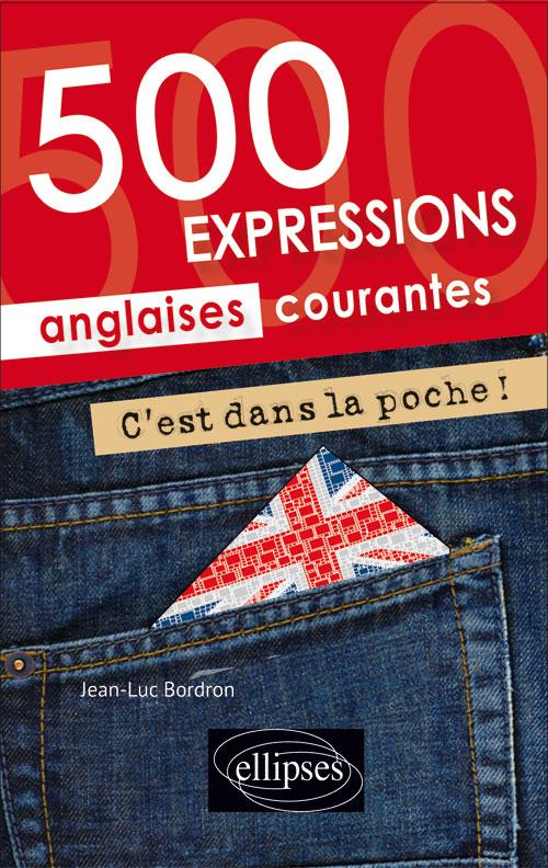 C?EST DANS LA POCHE ! 500 EXPRESSIONS ANGLAISES COURANTES