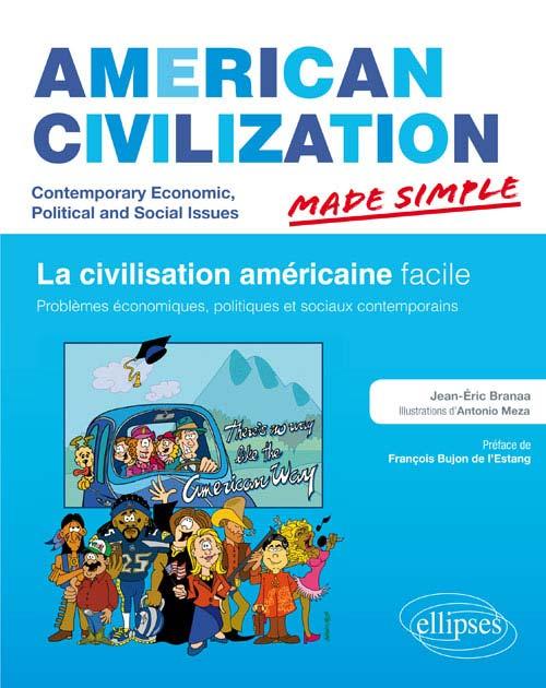 AMERICAN CIVILIZATION MADE SIMPLE. CIVILISATION DES ETATS-UNIS FACILE. PROBLÈMES ÉCONOMIQUES, POLITI