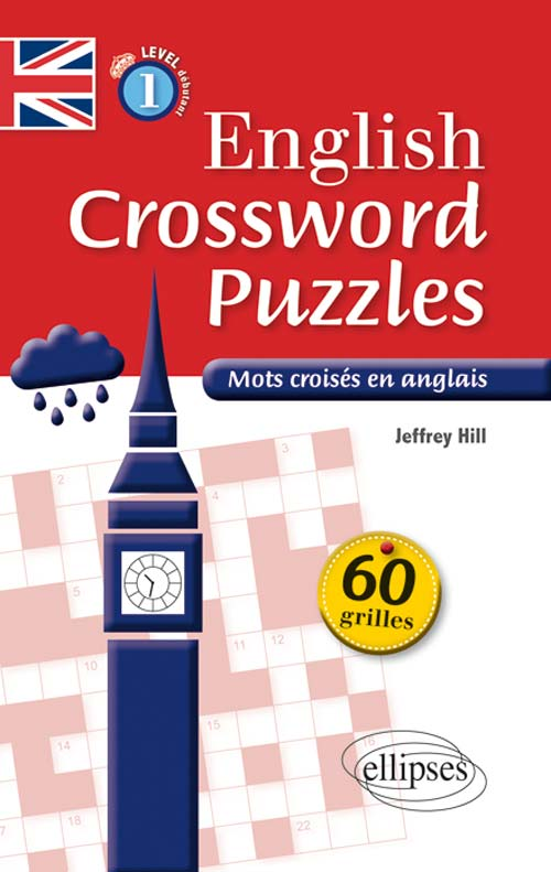 ENGLISH CROSSWORD PUZZLES LEVEL 1 - MOTS CROIS?S EN ANGLAIS - NIVEAU 1 (A1-A2)