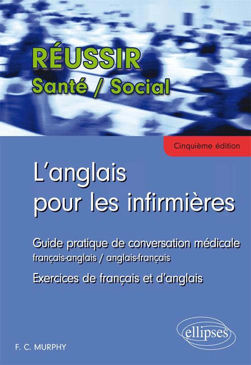 L'ANGLAIS POUR LES INFIRMI?RES - 5E ?DITION