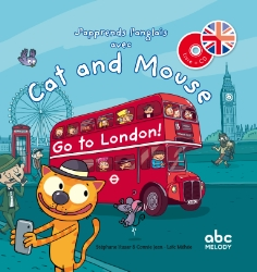 CAT AND MOUSE GO TO LONDON & CD (NIVEAU 3)