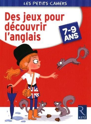 DES JEUX POUR D?COUVRIR L'ANGLAIS 7-9 ANS