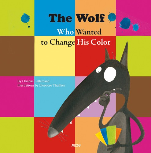 WOLF WHO WANTED TO CHANGE HIS COLOR (BILINGUE), THE