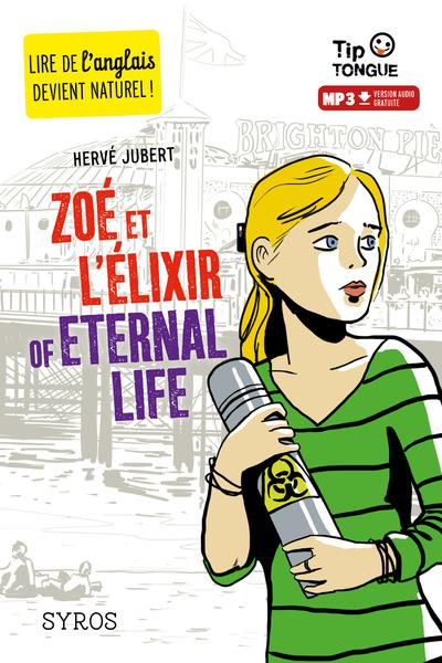 ZOE ET L'ELIXIR OF LIFE