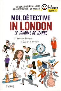 MOI, DETECTIVE IN LONDON, LE JOURNAL DE JEANNE