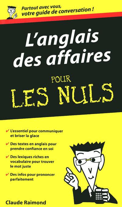 ANGLAIS DES AFFAIRES POUR LES NULS, L'