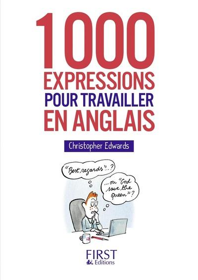 LE PETIT LIVRE - 1000 EXPRESSIONS POUR TRAVAILLER EN ANGLAIS