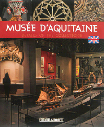 MUSÉE D'AQUITAINE : DETAILS OF THE COLLECTIONS