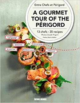 A GOURMET TOUR OF THE PÉRIGORD