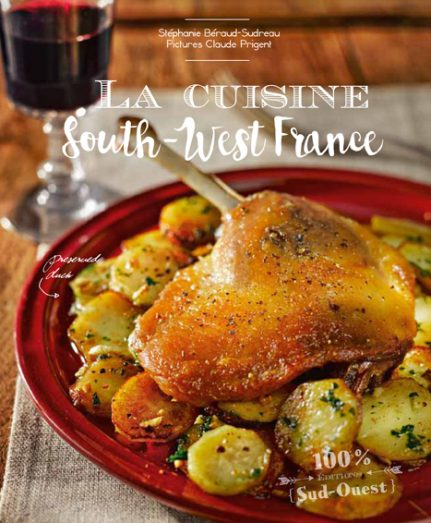THE COOKERY OF SOUTH-WEST FRANCE