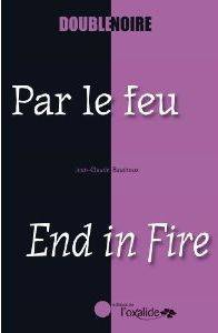 PAR LE FEU/END IN FIRE
