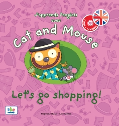 CAT AND MOUSE - LET'S GO SHOPPING (NIVEAU 2)