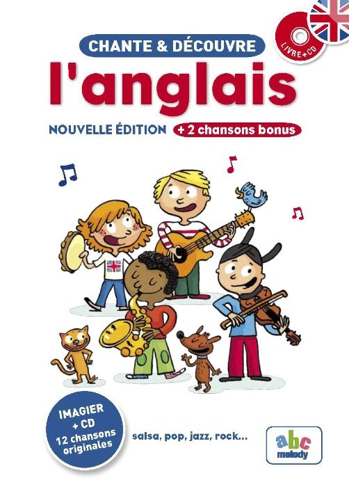 CHANTE ET DÉCOUVRE L'ANGLAIS - NOUVELLE ÉDITION