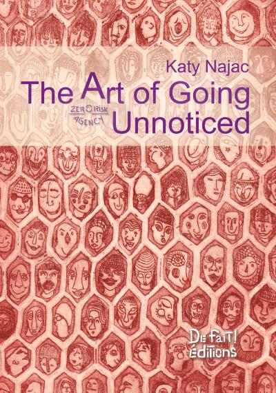 ART OF GOING UNNOTICED, THE