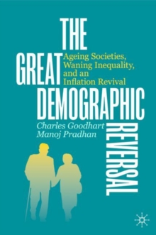 THE GREAT DEMOGRAPHIC REVERSAL : AGEING SOCIETIES, WANING INEQUALITY, AND AN INFLATION REVIVAL