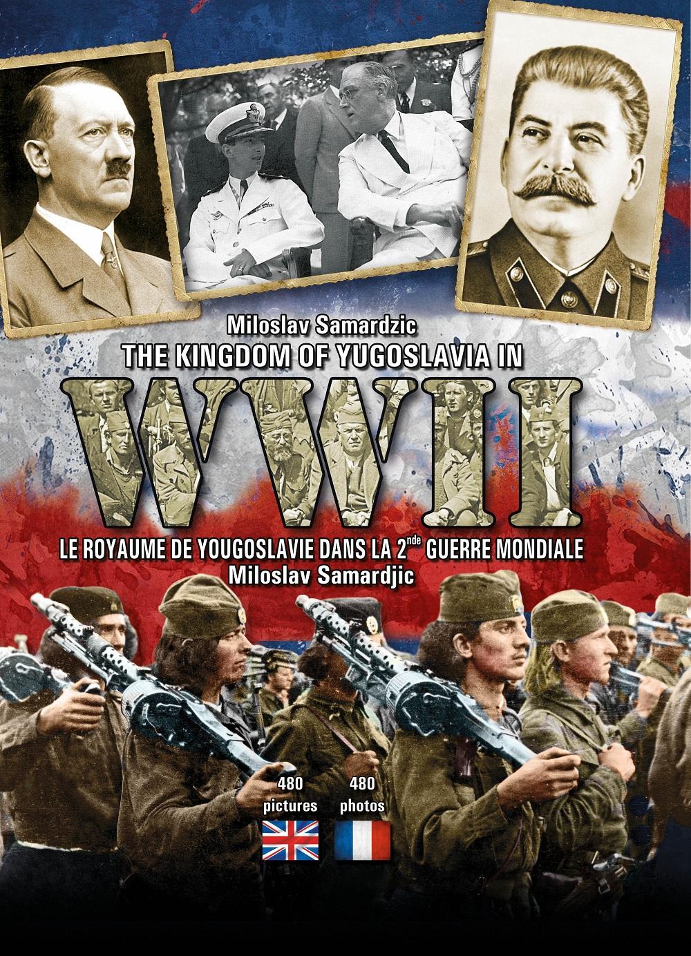 LE ROYAUME DE YOUGOSLAVIE DANS LA 2NDE GUERRE MONDIALE/KINGDOM OF YUGOSLAVIA IN WWII
