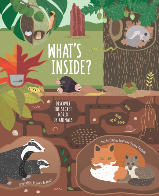 WHAT'S INSIDE? : DISCOVER THE SECRET WORLD OF ANIMALS