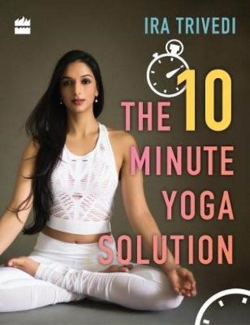 THE 10 MINUTE YOGA SOLUTION