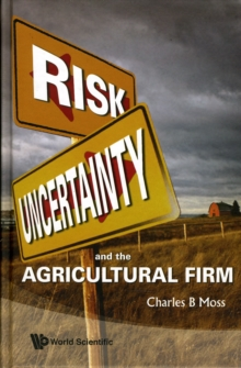 RISK, UNCERTAINTY AND THE AGRICULTURAL FIRM
