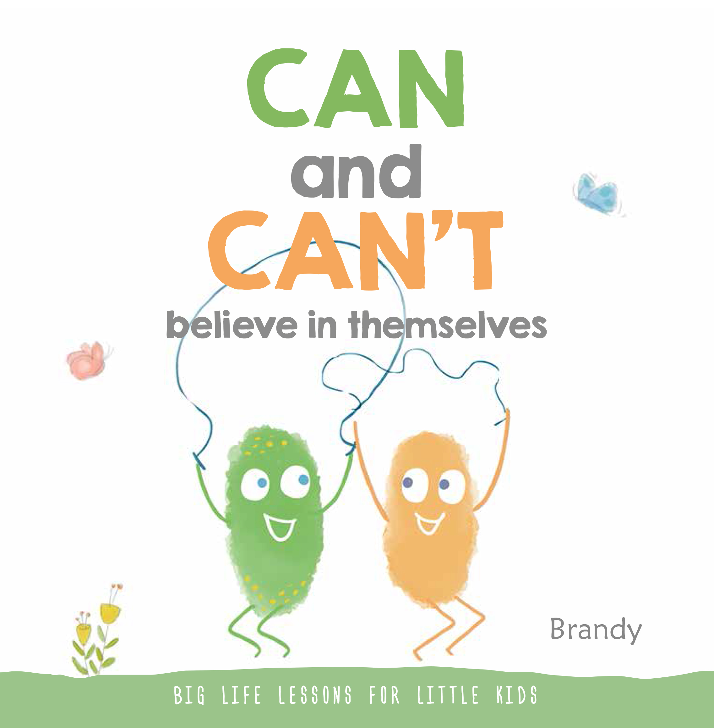 CAN AND CAN'T BELIEVE IN THEMSELVES