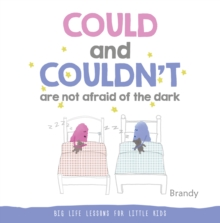 COULD AND COULDN'T ARE NOT AFRAID OF THE DARK