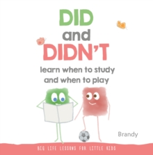 DID AND DIDN'T LEARN WHEN TO STUDY AND WHEN TO PLAY