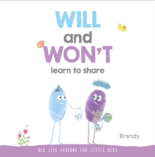 WILL AND WON'T LEARN TO SHARE
