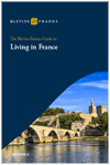 BLEVINS FRANKS GUIDE TO LIVING IN FRANCE 8TH EDITION