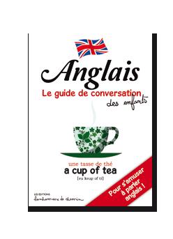 ANGLAIS LE GUIDE DE CONVERSATION DES ENFANTS